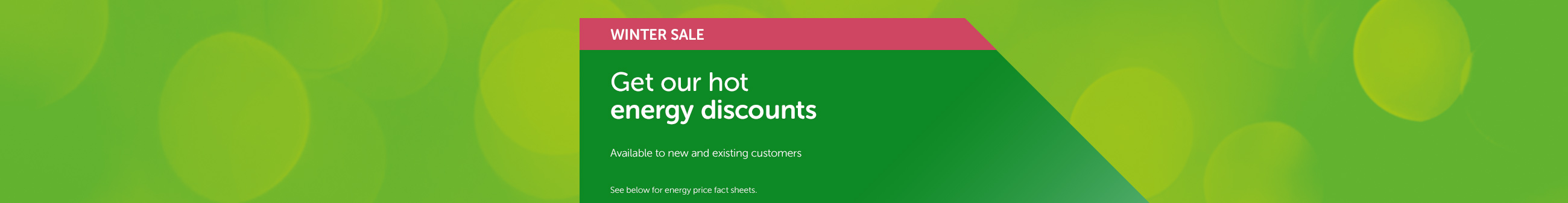 Get our hot energy discount - Available to new and existing customers