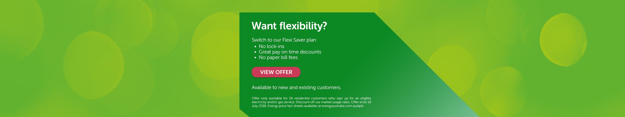 Want flexibility? Switch to our Flexi Saver plan