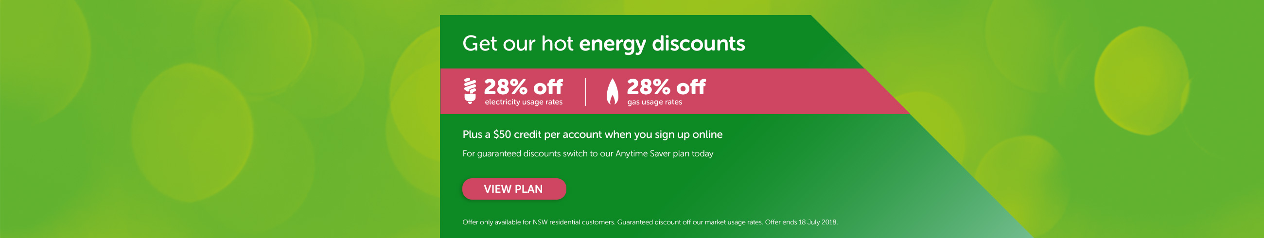 Get out hot energy discounts - Plus a $50 credit per account when you sign up online