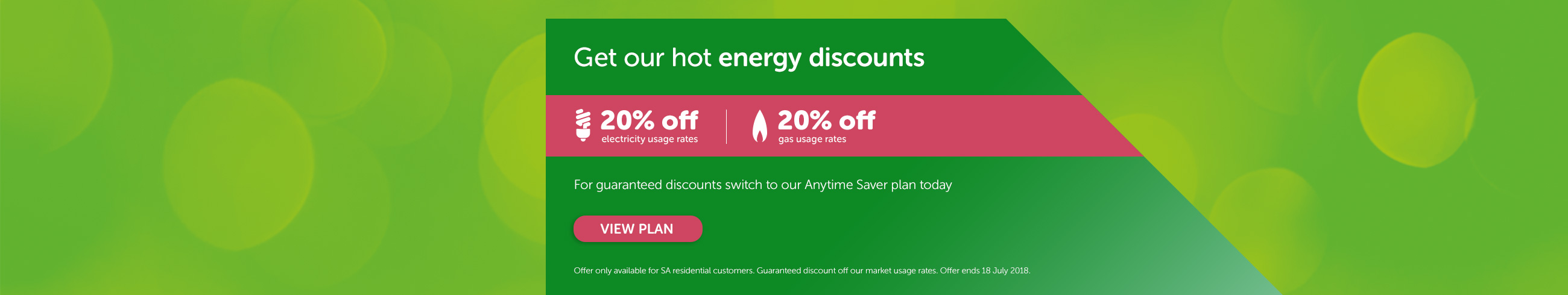 Get out hot energy discounts - For guaranteed discounts switch to our Anytime Saver plan today