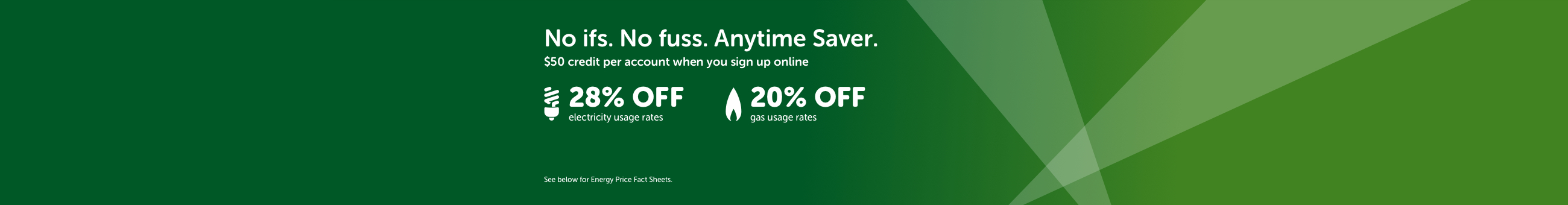 No ifs. No fuss. Anytime Saver. $50 credit per account when you sign up online.