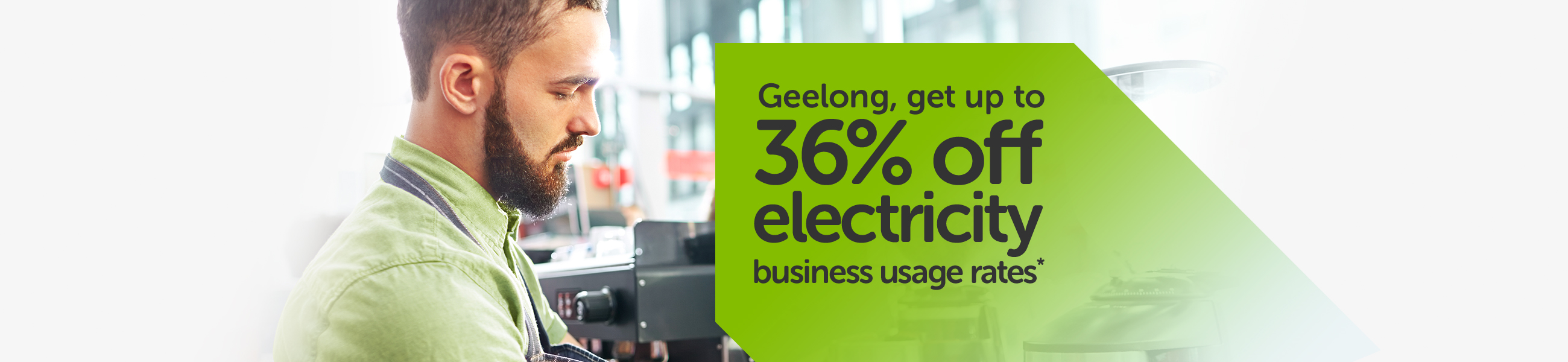 Geelong, get up to 36% off electricity business usage rates*