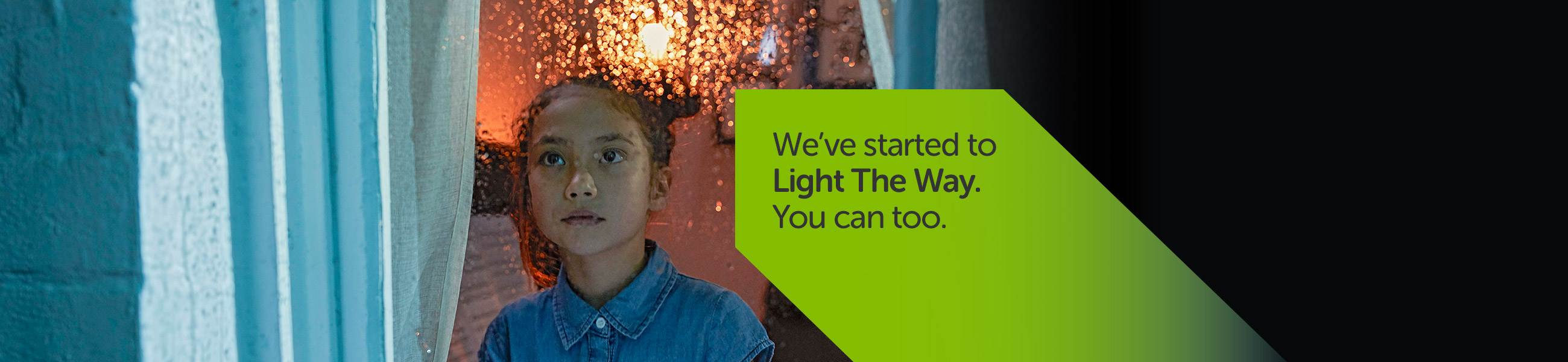 We've started to Light The Way. You can too.